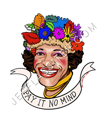 Pay It No Mind-Marsha P. Johnson