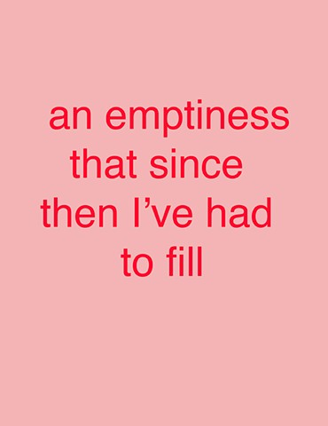 'an emptiness that since then I've had to fill''