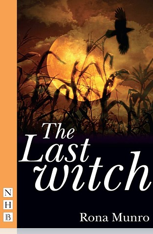 The Last Witch by Scottish playwright Rona Munro  and the Edinburgh International Festival for Nick Hern Books.