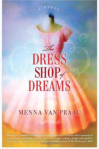 Dress Shop of Dreams by Menna Van Praag  for  Ballentine Books and Penguin Random House