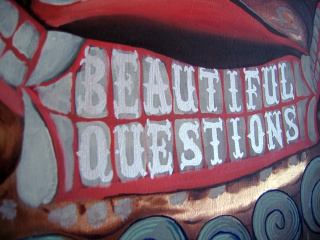 BEAUTIFUL QUESTIONS (detail)