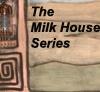 Milk House Series